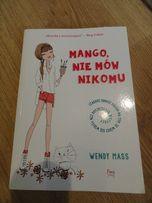 """""""Mango nie mów nikomu"""" Wendy Mass - książka młodzieżowa"""