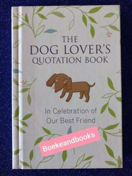 The Dog Lover's Quotation Book - In Celebration Of Our Best Friend.