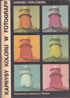 A. Voellnagel, Kaprysy koloru w fotografii