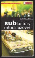 Subkultury młodzieżowe - Bogdan Prejs